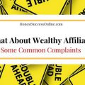 What About Wealthy Affiliate - some common complaints