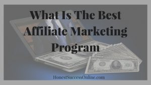 What Is The Best Affiliate Marketing Program