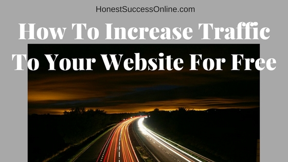 How To Increase Traffic To Your Website For Free