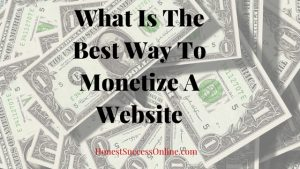 What Is The Best Way To Monetize A Website