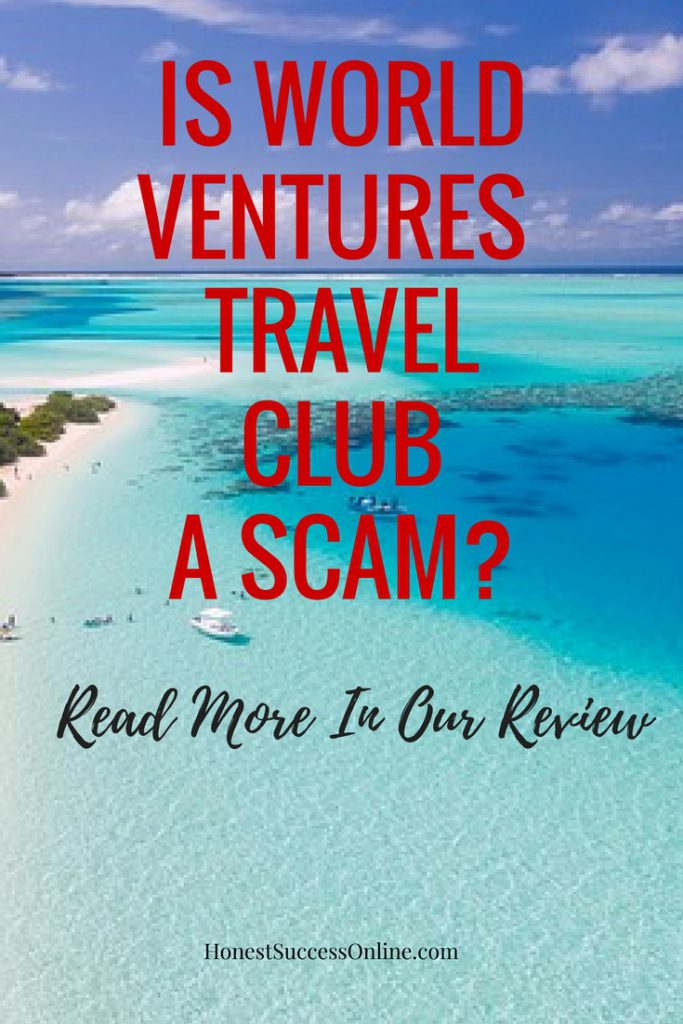 Is World Ventures Travel Club A Scam Honest Success Online
