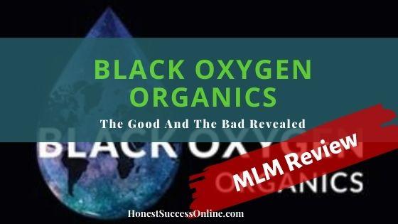 black oxygen organics MLM review